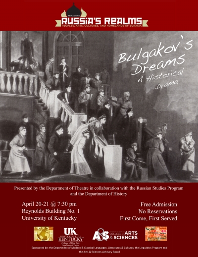 "UK Department of Theatre in collaboration with UK's Russian Studies Program and the Department of History will present ""Bulgakov's Dreams,"" a drama on the life of Soviet writer Mikhaíl Afanasyevich Bulgakov. The performance will begin 7:30 p.m. Saturday and Sunday, April 20 and 21, at Reynolds Building No. 1."